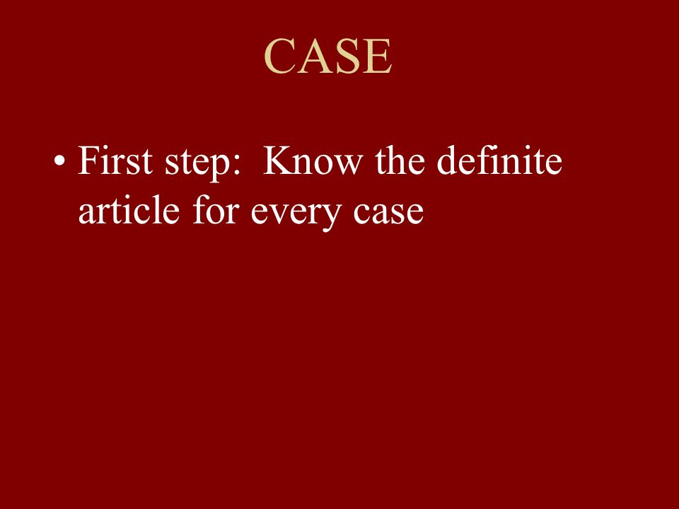 First step: Know the definite article for every case