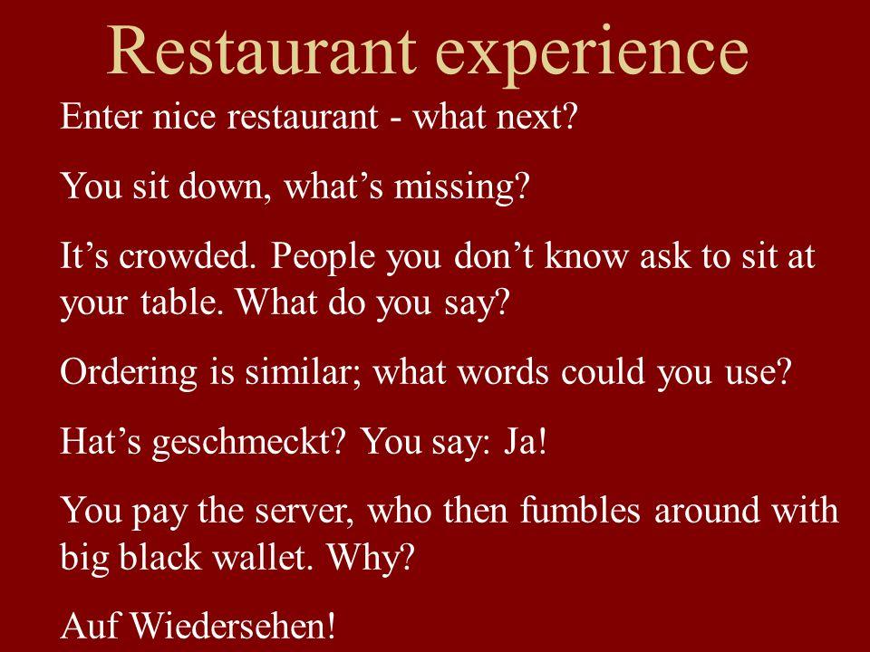 Restaurant experience Enter nice restaurant - what next.