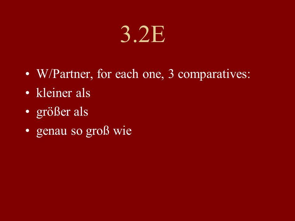 3.2E W/Partner, for each one, 3 comparatives: kleiner als größer als genau so groß wie