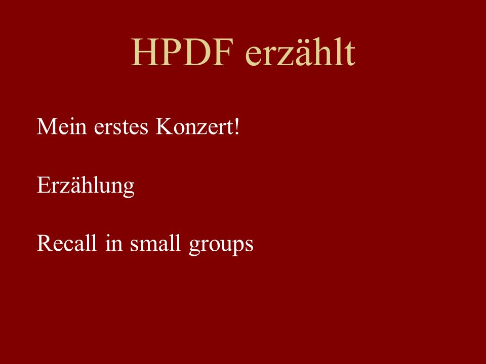 HPDF erzählt Mein erstes Konzert! Erzählung Recall in small groups