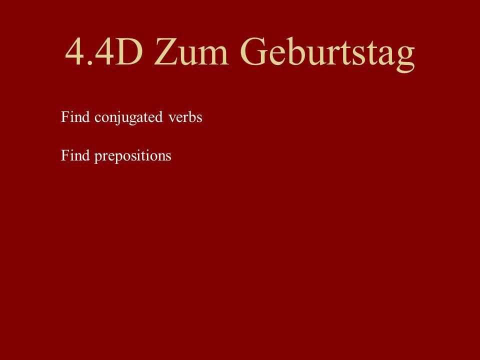 4.4D Zum Geburtstag Find conjugated verbs Find prepositions