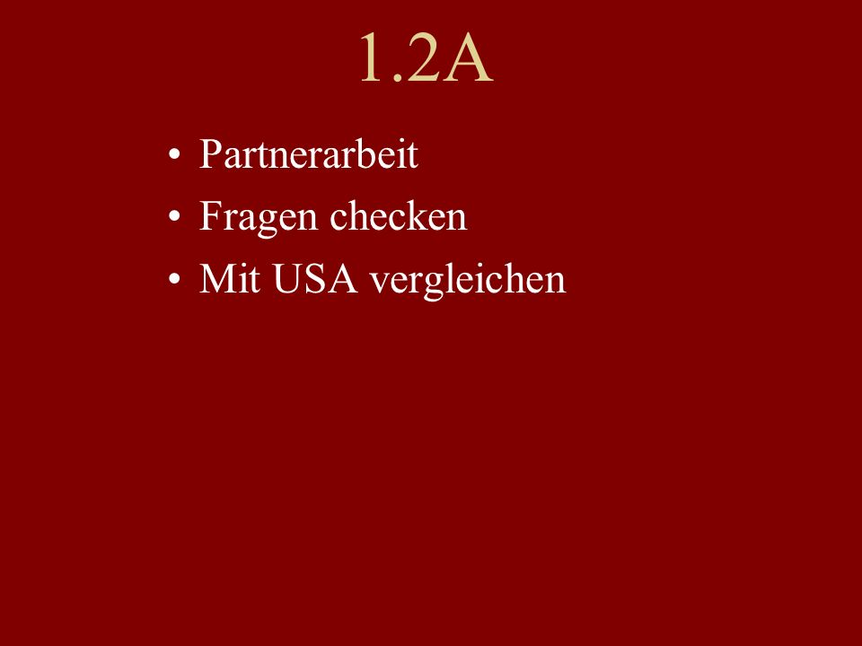 1.2A Partnerarbeit Fragen checken Mit USA vergleichen
