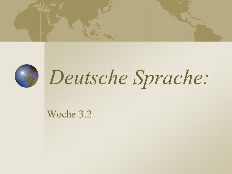 Deutsche Sprache: Woche 3.2