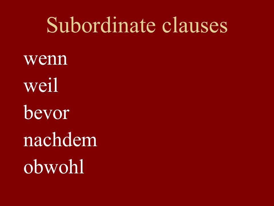Subordinate clauses wenn weil bevor nachdem obwohl