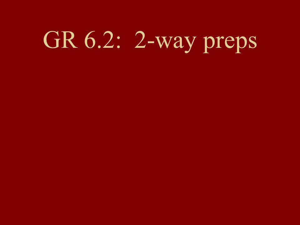 GR 6.2: 2-way preps