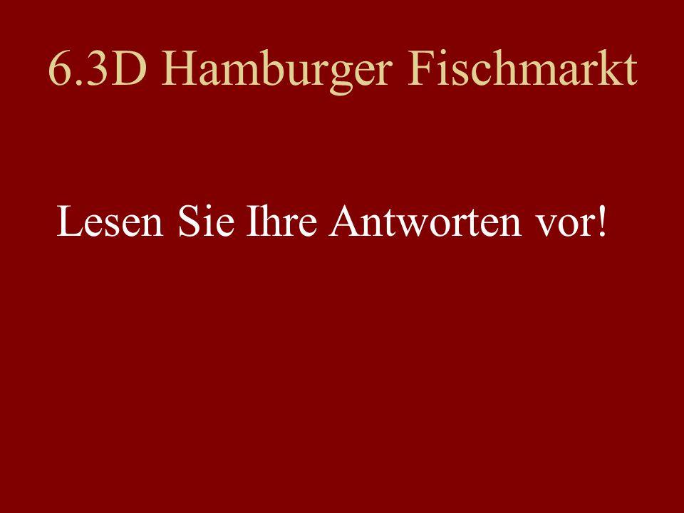 6.3D Hamburger Fischmarkt Lesen Sie Ihre Antworten vor!