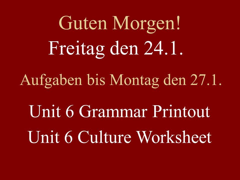 Freitag den 24.1. Aufgaben bis Montag den 27.1.