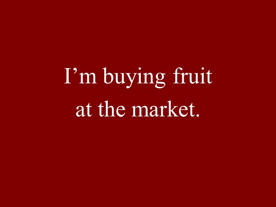 Im buying fruit at the market.