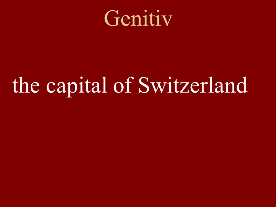 Genitiv the capital of Switzerland