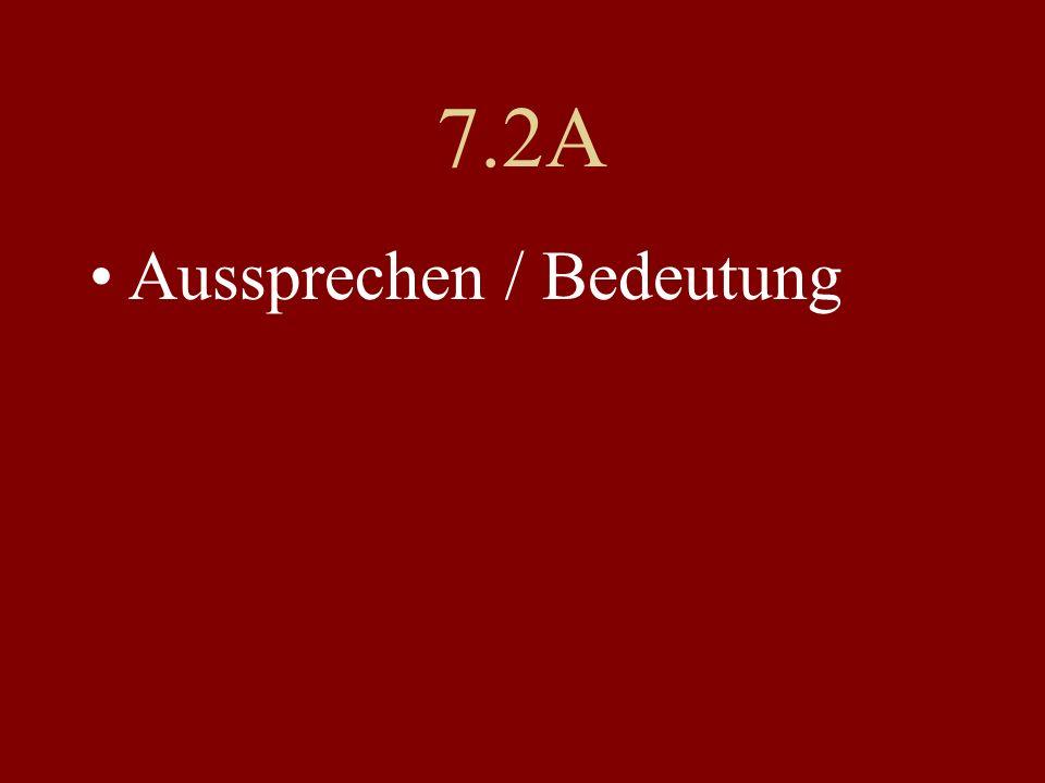 7.2A Aussprechen / Bedeutung