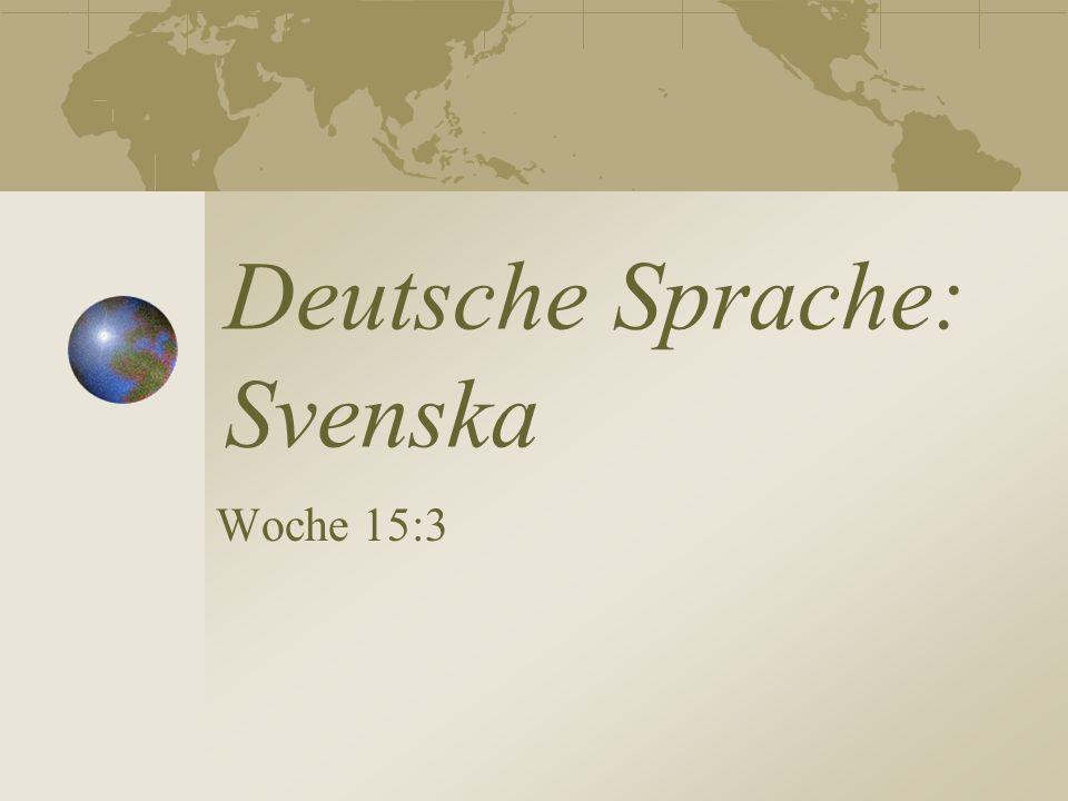 Deutsche Sprache: Svenska Woche 15:3