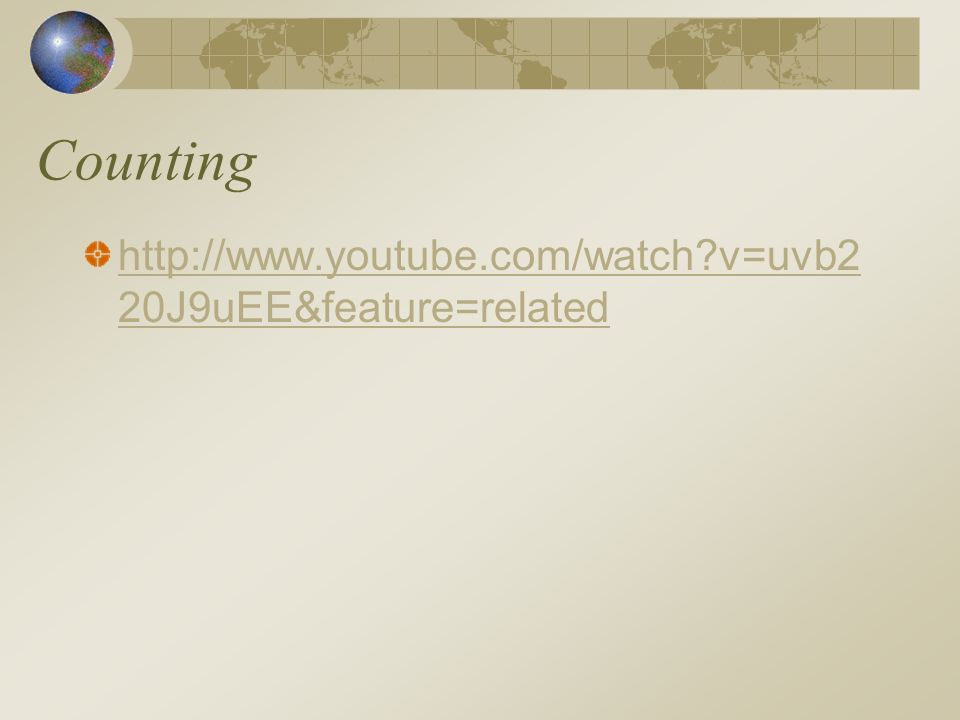 http://www.youtube.com/watch v=uvb2 20J9uEE&feature=related Counting