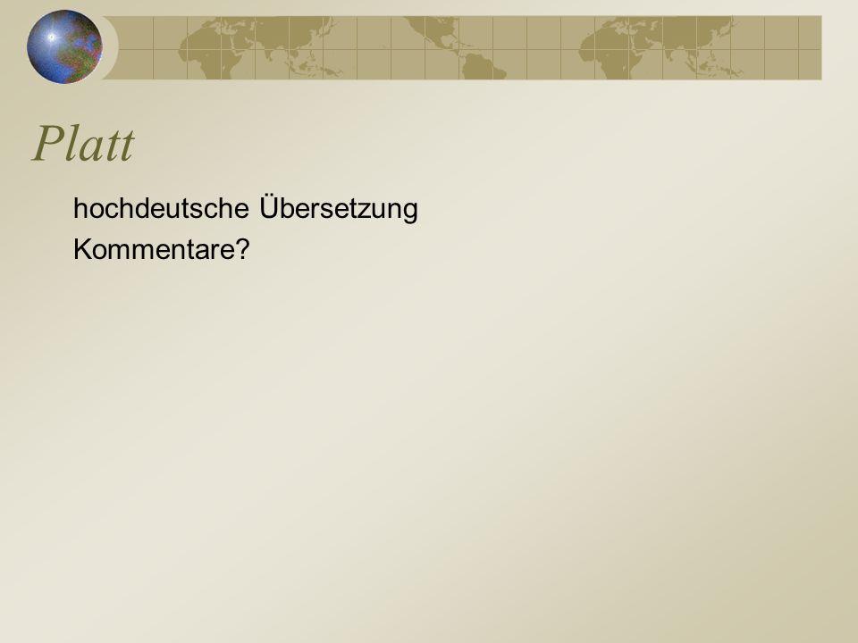 Platt hochdeutsche Übersetzung Kommentare