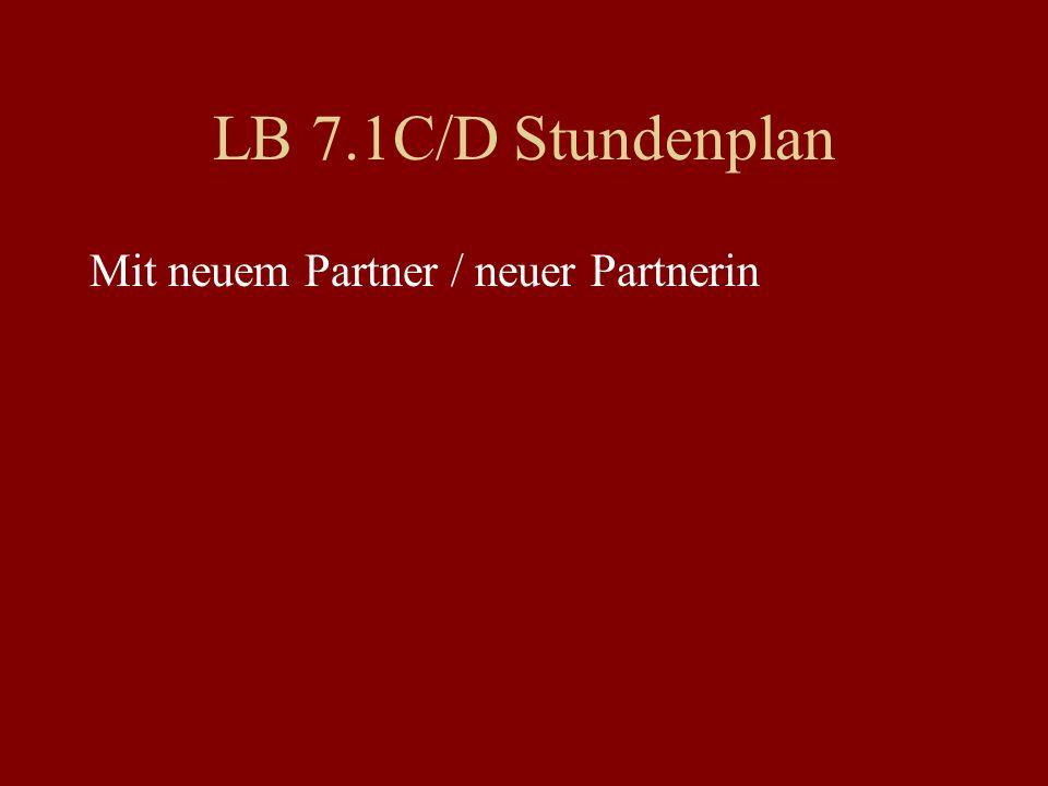 LB 7.1C/D Stundenplan Mit neuem Partner / neuer Partnerin