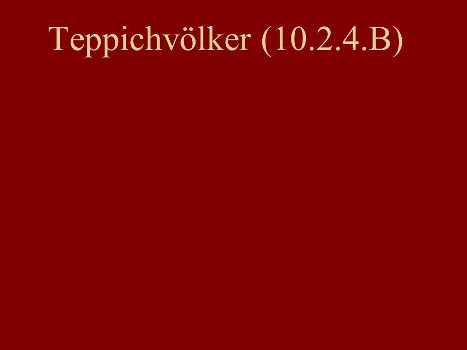 Teppichvölker (10.2.4.B)