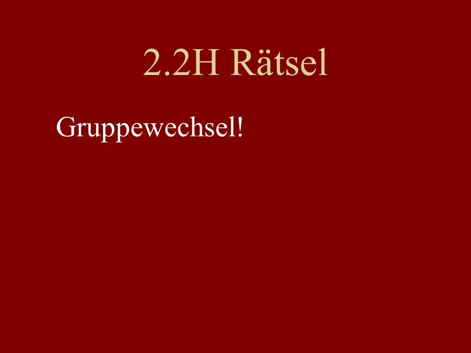 2.2H Rätsel Gruppewechsel!