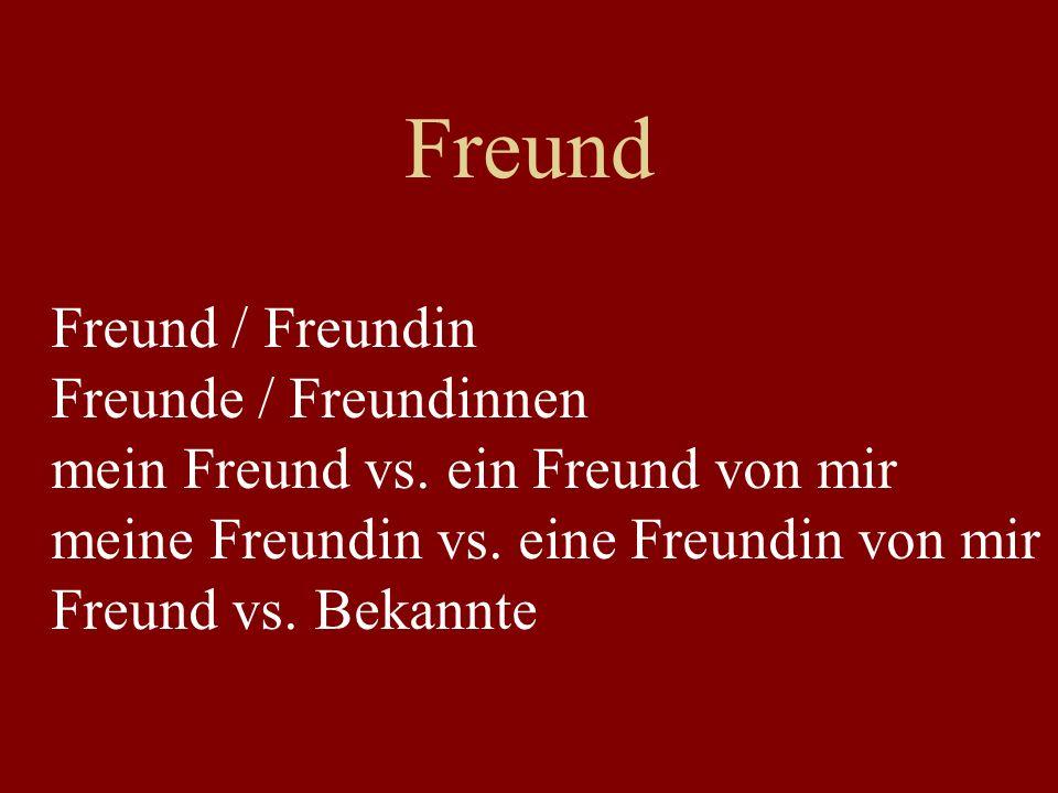 Freund Freund / Freundin Freunde / Freundinnen mein Freund vs.