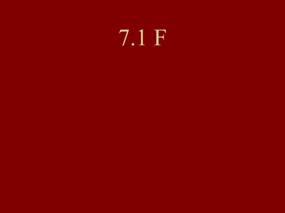 7.1 F