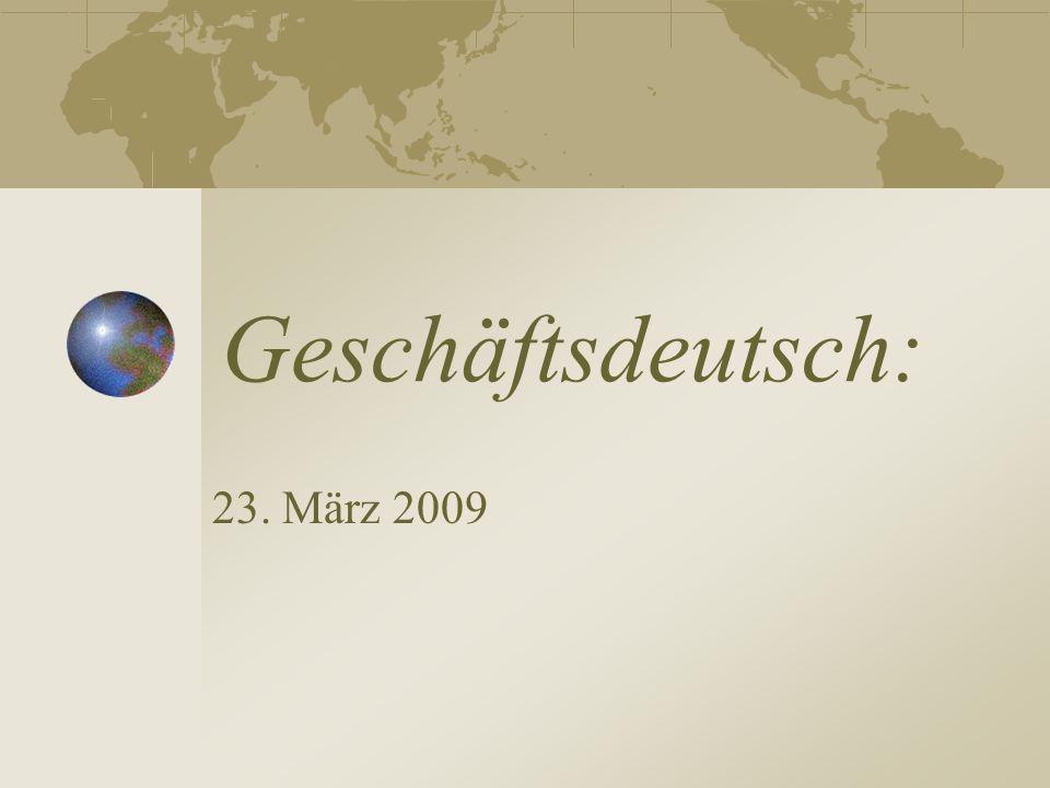 Geschäftsdeutsch: 23. März 2009