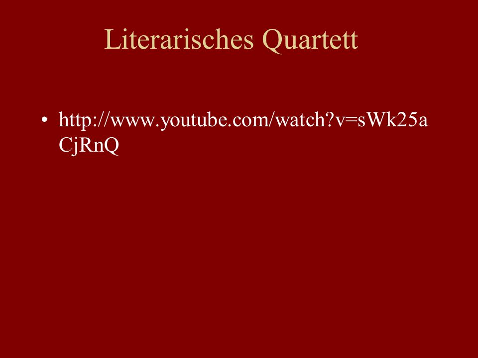 Literarisches Quartett http://www.youtube.com/watch v=sWk25a CjRnQ