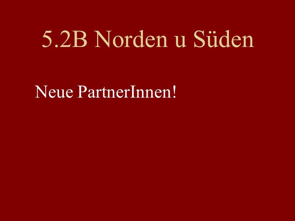 5.2B Norden u Süden Neue PartnerInnen!