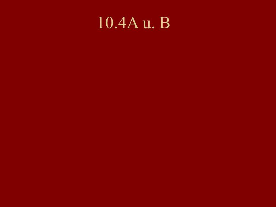 10.4A u. B