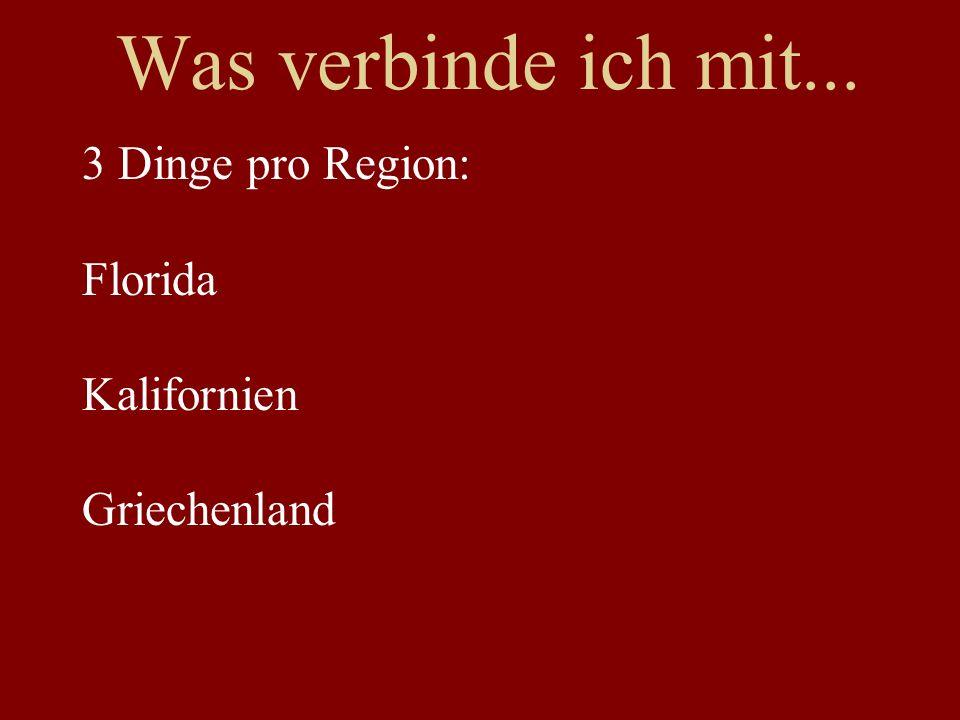 Was verbinde ich mit... 3 Dinge pro Region: Florida Kalifornien Griechenland