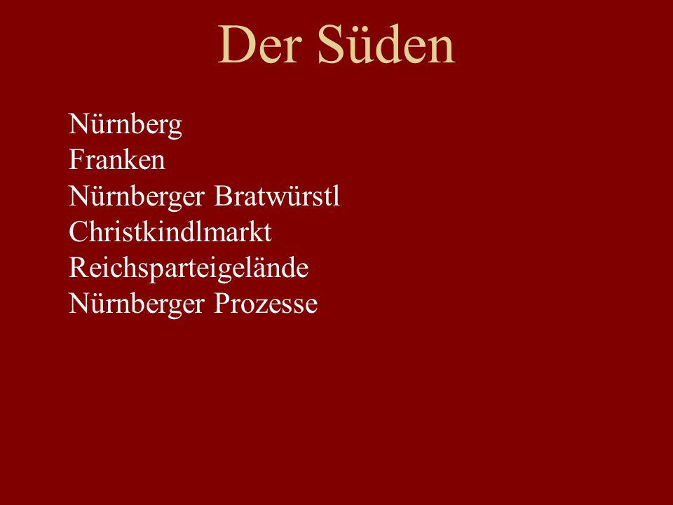 Der Süden Nürnberg Franken Nürnberger Bratwürstl Christkindlmarkt Reichsparteigelände Nürnberger Prozesse