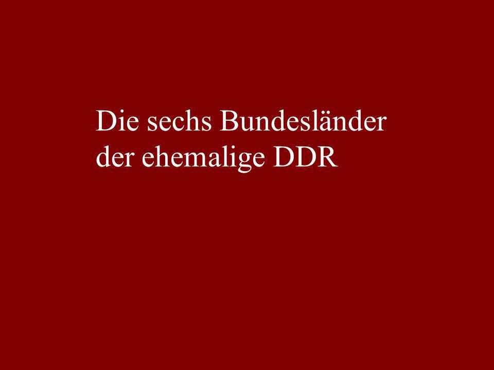 Die sechs Bundesländer der ehemalige DDR