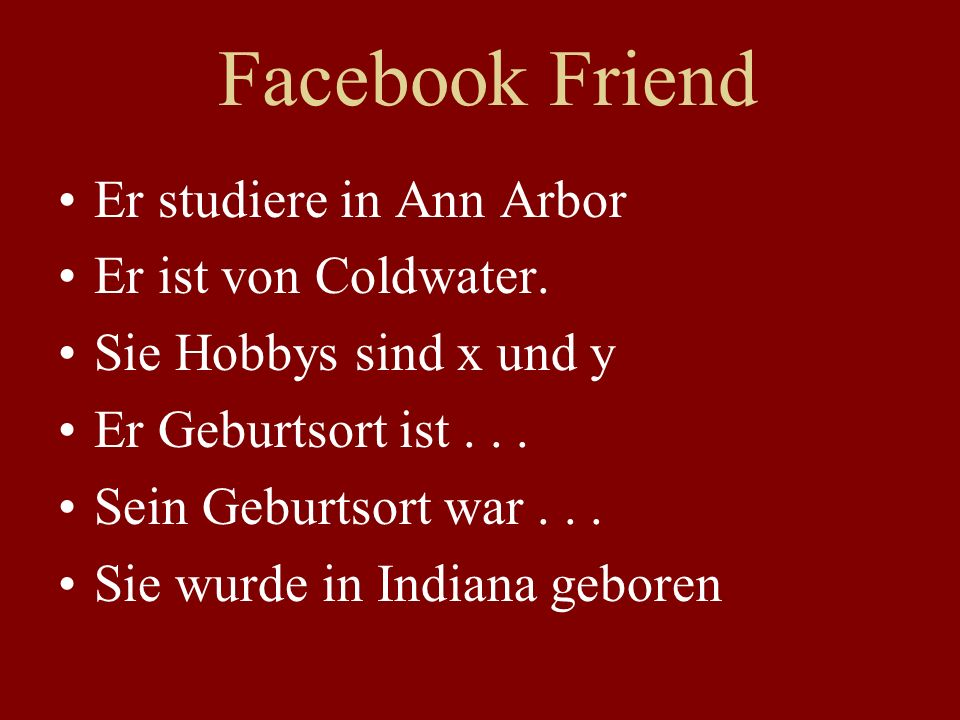 Facebook Friend Er studiere in Ann Arbor Er ist von Coldwater.