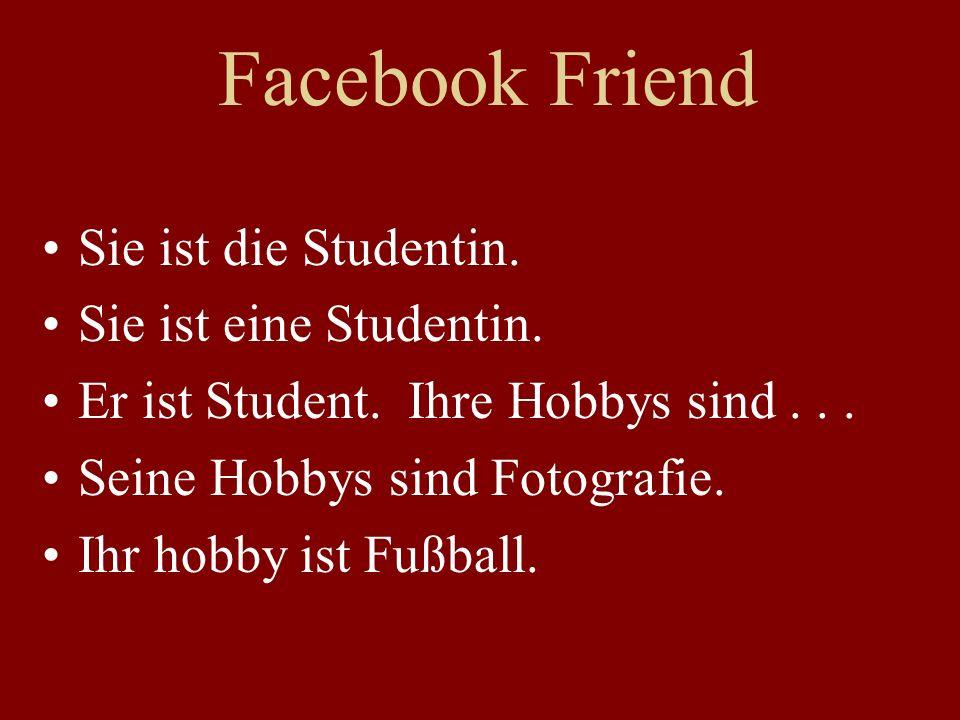 Facebook Friend Sie ist die Studentin. Sie ist eine Studentin.