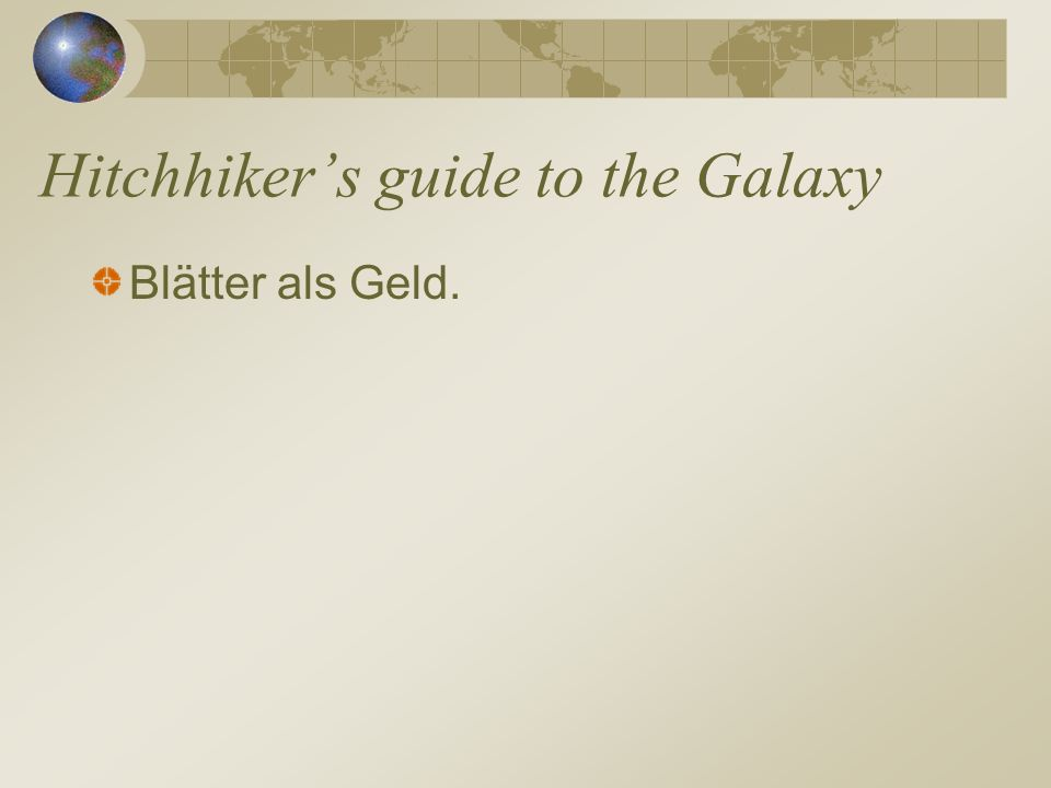Hitchhikers guide to the Galaxy Blätter als Geld.