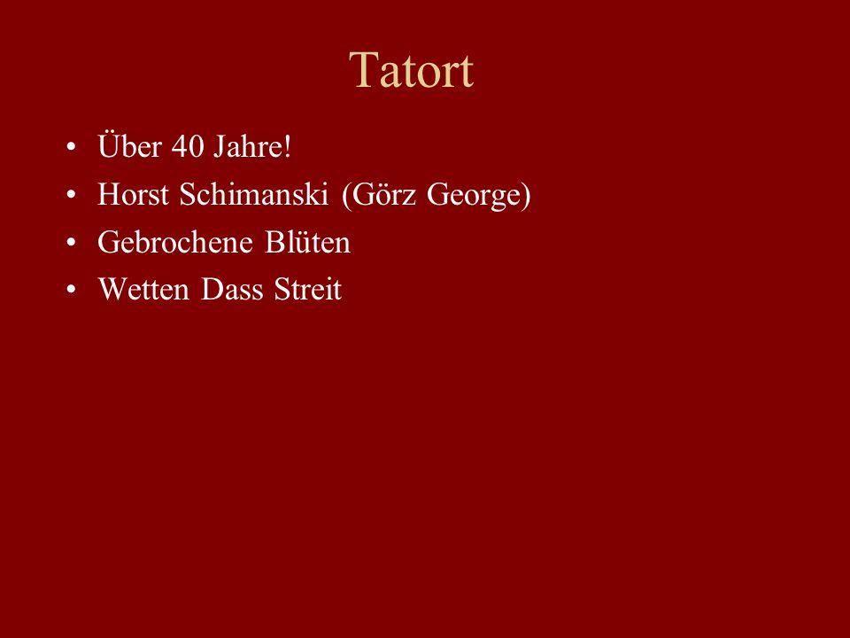Tatort Über 40 Jahre! Horst Schimanski (Görz George) Gebrochene Blüten Wetten Dass Streit