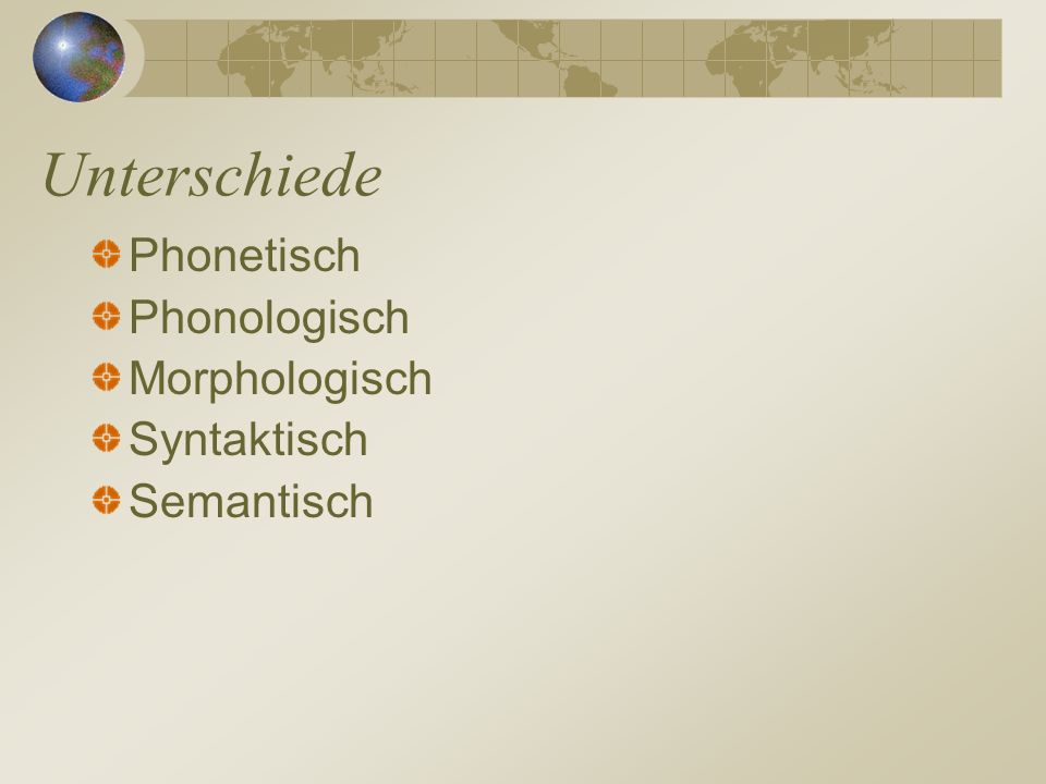 Unterschiede Phonetisch Phonologisch Morphologisch Syntaktisch Semantisch