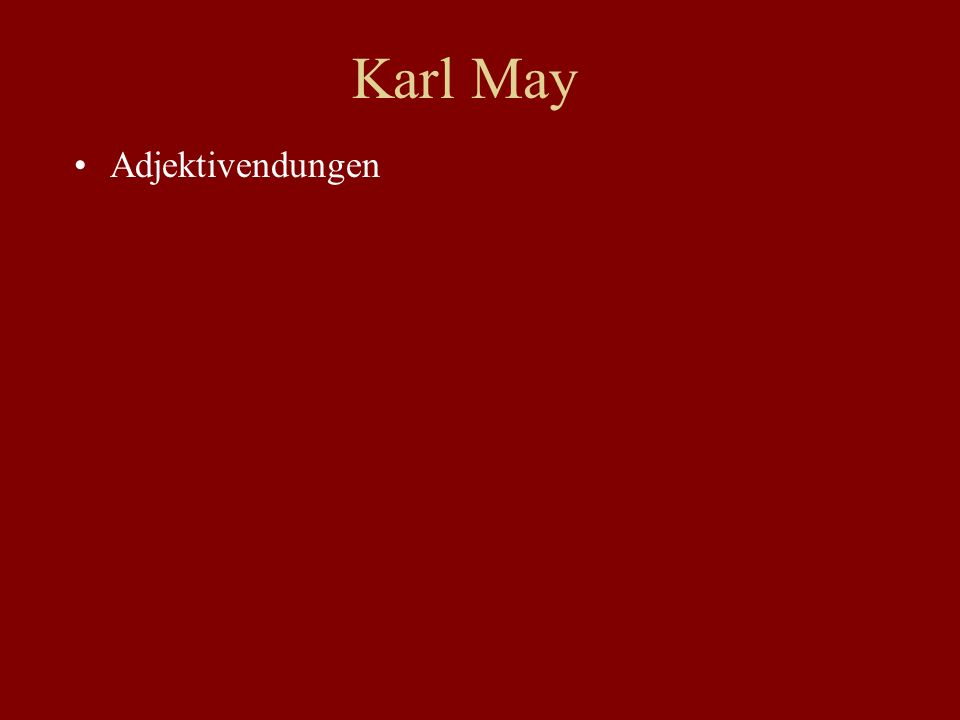 Karl May Adjektivendungen