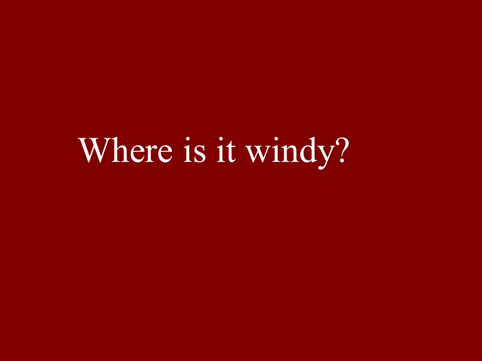 Where is it windy