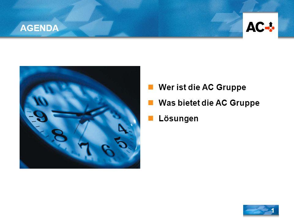 1 Wer ist die AC Gruppe Was bietet die AC Gruppe Lösungen AGENDA