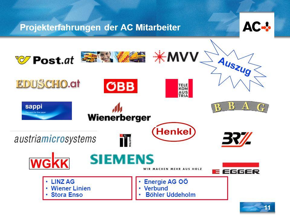 11 Projekterfahrungen der AC Mitarbeiter Auszug LINZ AG Wiener Linien Stora Enso Energie AG OÖ Verbund Böhler Uddeholm