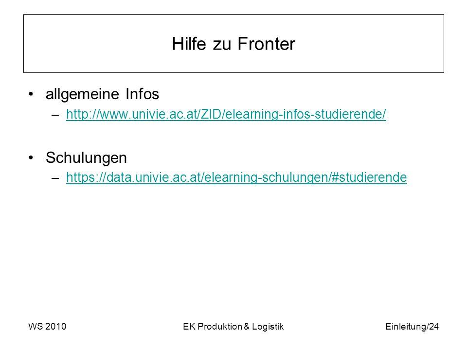 Hilfe zu Fronter allgemeine Infos –http://www.univie.ac.at/ZID/elearning-infos-studierende/http://www.univie.ac.at/ZID/elearning-infos-studierende/ Sc