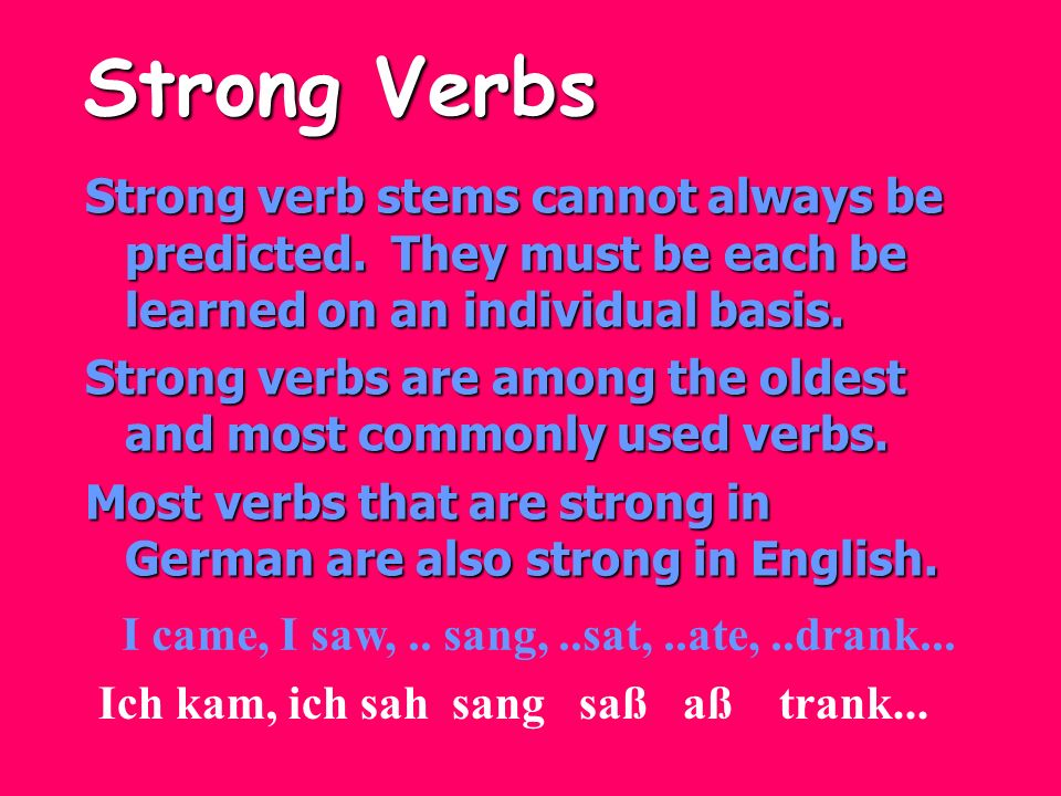 Strong verb stems cannot always be predicted. They must be each be learned on an individual basis.
