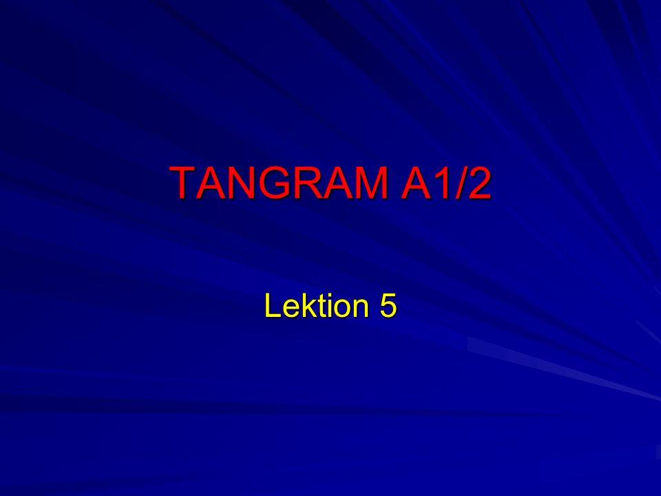 TANGRAM A1/2 Lektion 5