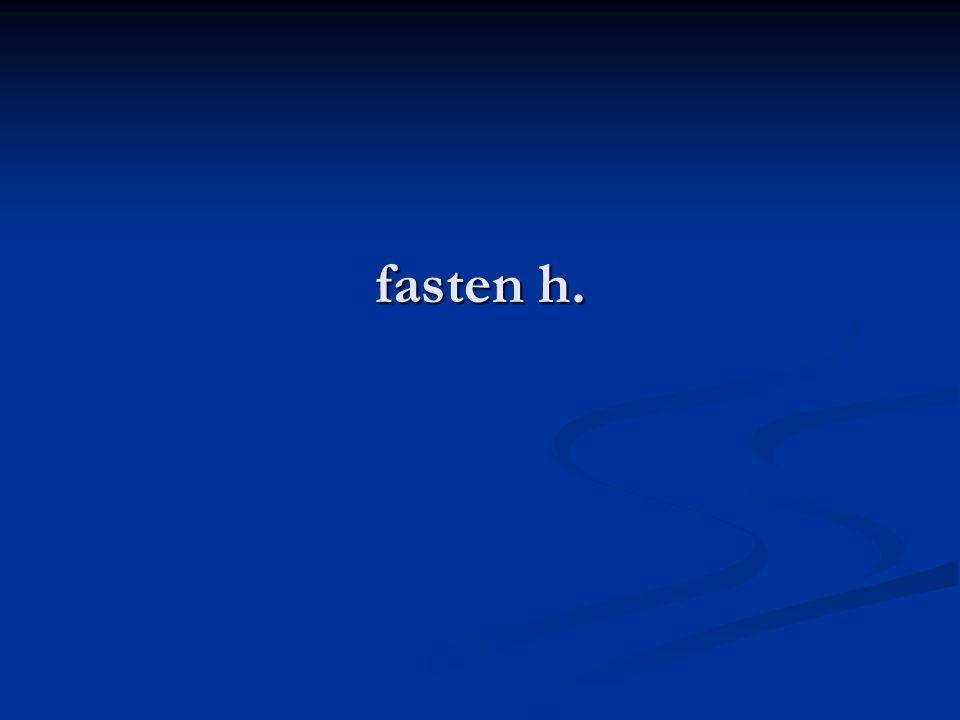fasten h.