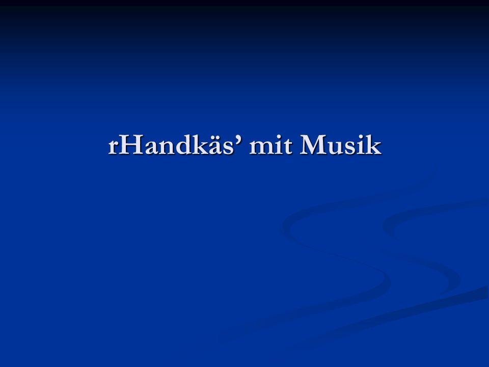 rHandkäs mit Musik