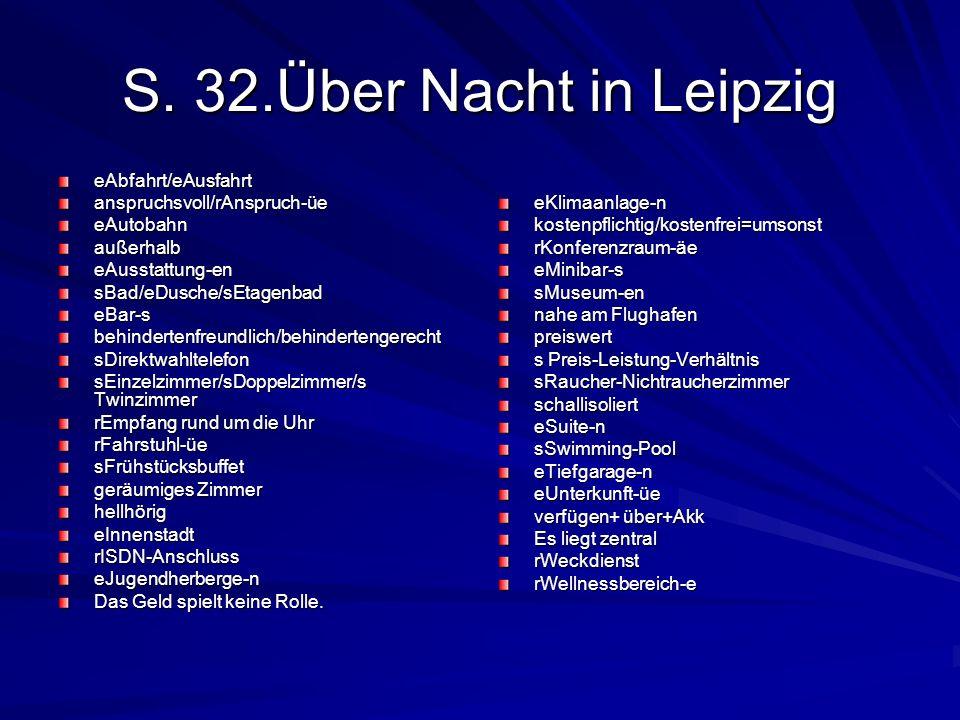 S. 32.Über Nacht in Leipzig eAbfahrt/eAusfahrtanspruchsvoll/rAnspruch-üeeAutobahnaußerhalbeAusstattung-ensBad/eDusche/sEtagenbadeBar-sbehindertenfreun