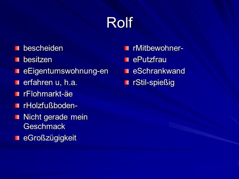 Rolf bescheidenbesitzeneEigentumswohnung-en erfahren u, h.a.