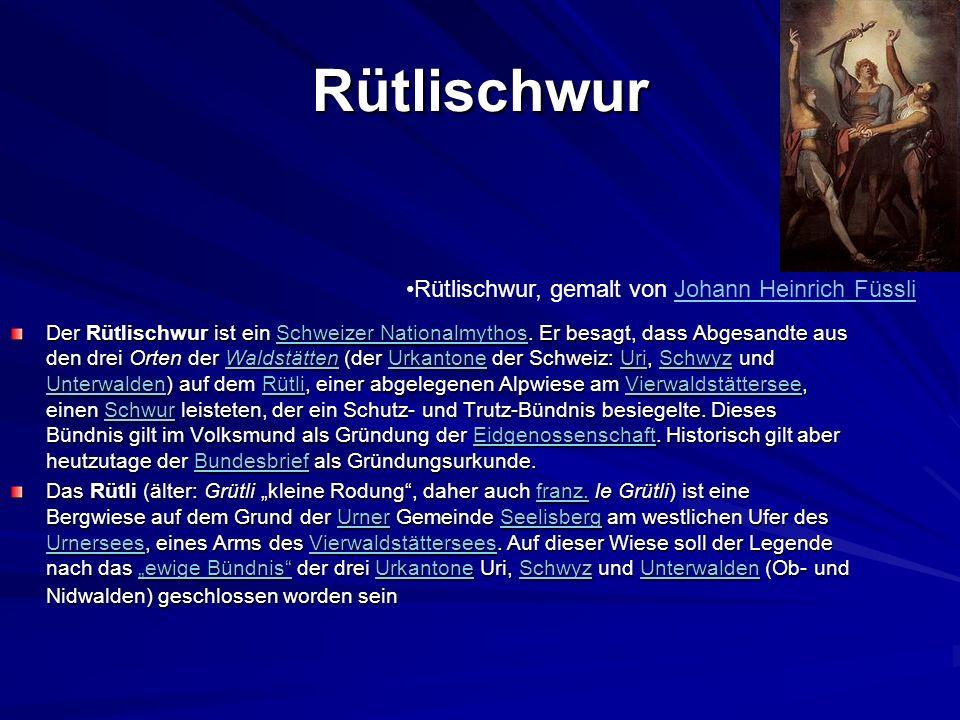 Rütlischwur Der Rütlischwur ist ein Schweizer Nationalmythos.