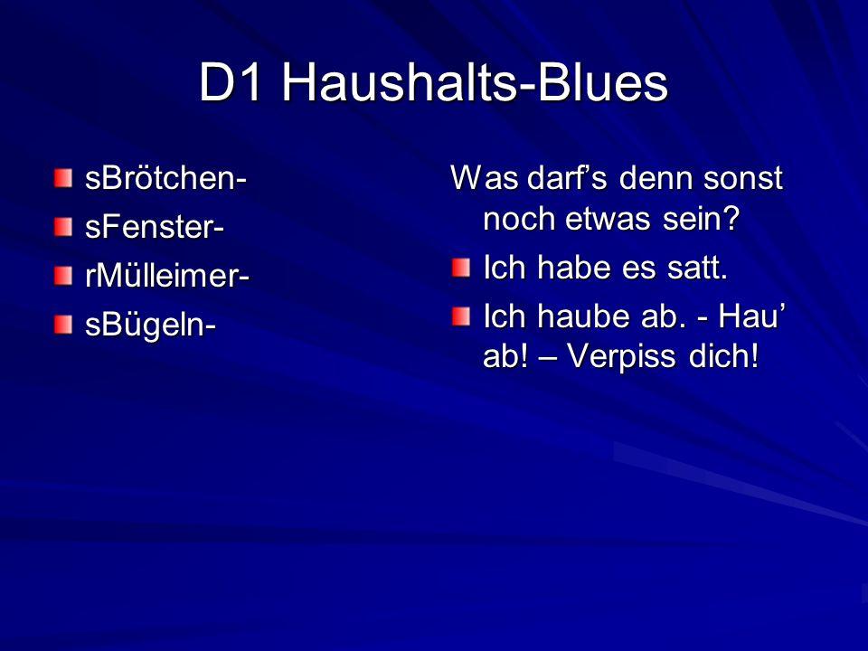 D1 Haushalts-Blues sBrötchen-sFenster-rMülleimer-sBügeln- Was darfs denn sonst noch etwas sein.