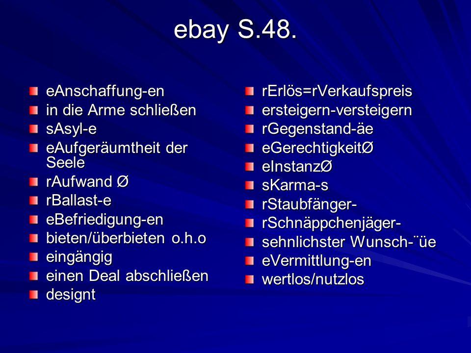 ebay S.48. eAnschaffung-en in die Arme schließen sAsyl-e eAufgeräumtheit der Seele rAufwand Ø rBallast-eeBefriedigung-en bieten/überbieten o.h.o eingä