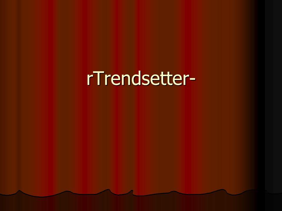 rTrendsetter-