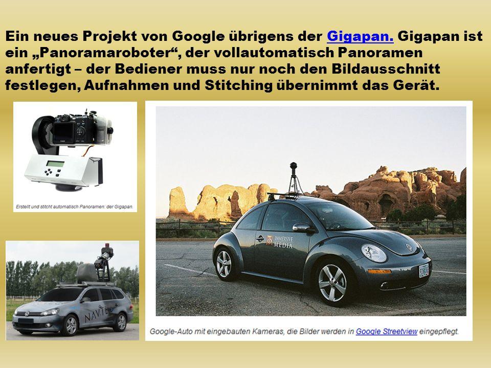 Ein neues Projekt von Google übrigens der Gigapan.